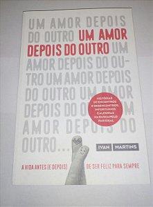 Um amor depois do outro - Ivan Martins