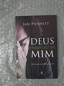 Deus Esqueceu de Mim - Ian Punnett