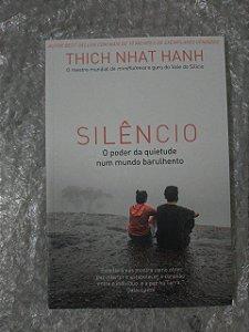 Silêncio O Poder da Quietude Num Mundo Barulhento - Thich Nhat Hanh