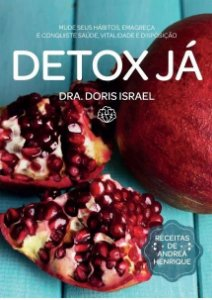 Detox já - Dra. Doris Israel