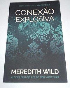 Conexão Explosiva - Meredith Wild - vol. 2 da Série Hacker - Nono