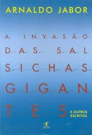 Invasão das salsichas gigantes - Arnaldo Jabor