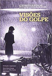 Visões do golpe - 1964 - Maria Celina D'Araujo (marcas de uso)