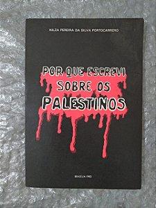 Por que Escrevi Sobre os Palestinos - Nilza Pereira da Silva PortoCarrero