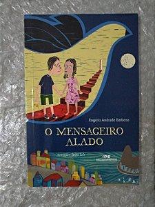 O mensageiro alado - Rogério Andrade Barbosa  (Marcas de Uso)