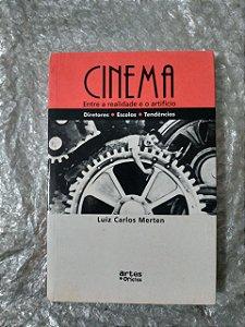 Cinema Entre a Realidade e o Artifício - Luiz Carlos Merten