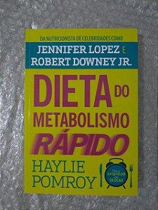 Dieta do Metabolismo Rápido - Haylie Pomroy