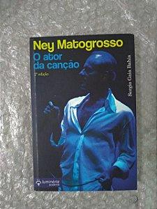 Ney Matogrosso o Ator da Canção - Sergio Gaia Bahia