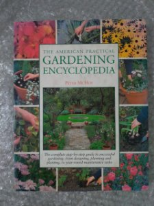 The American Practical Gardening Encyclopedia - Pete McHoy