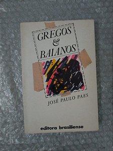 Gregos e Baianos - José Paulo Paes