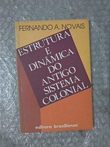 Estrutura e Dinâmica do Antigo Sistema Colonial - Fernando A. Novais