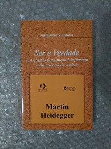 Ser e Verdade - Martin Heidegger