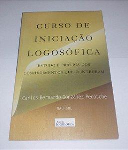 Curso de iniciação logosófica - Carlos Bernardo González Pecotche