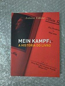 Mein Kampf: A História do Livro - Antoine Vitkine