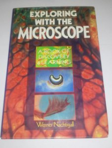 Exploring with the microscope - Werner Nachtigall