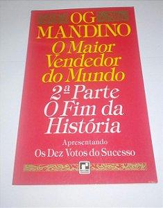 O maior vendedor do mundo - 2ª parte o fim da história - Og Mandino