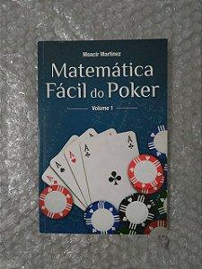 Matemática Fácil do Poker - Moacir Martinez