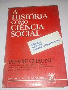 A história como ciência social - Pierre Chaunu