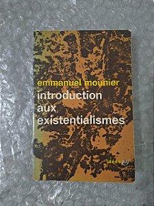 Introduction Aux Existentialismes - Emmanuel Mounier