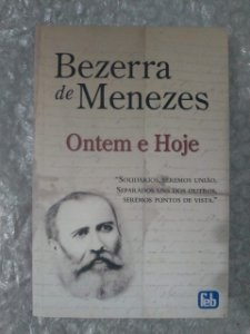 Ontem e Hoje - Bezerra de Menezes