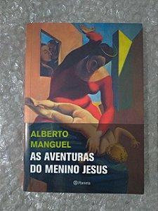 As Aventuras do Menino Jesus - Alberto Manguel
