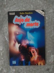 Anjos da Morte - Pedro Bandeira