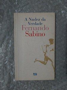A Nudez da verdade - Fernando Sabino