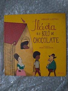 Flávia e o Bolo de Chocolate - Míriam Leitão
