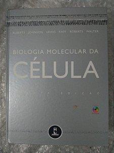 Biologia Molecular da Célula - Bruce Alberts, Alexandre Johnson, entre outros