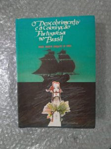 O Descobrimento e a Colonização Portuguesa no Brasil - Miguel Augusto Gonçalves de Souza
