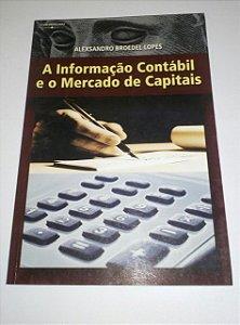 A informação contábil e o mercado de capitais - Alexsandro Broedel Lopes