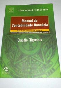 Manual de contabilidade bancária - Claudio Filgueiras - Série provas e concursos