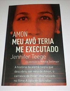 Amon meu avô teria me executado - Jennifer Teege
