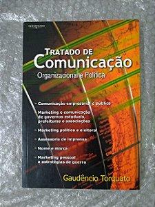 Tratado de Comunicação Organizacional e Política - Gaudêncio Torquato