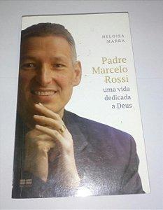 Uma vida dedicada a Deus - Padre Marcelo Rossi