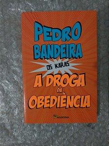 A Droga da Obediência - Pedro Bandeira ( Os Karas)