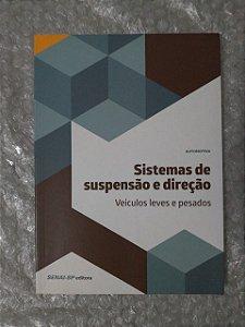 Sistemas de Suspensão e Direção: Veículos Leves e Pesados (Automotiva) - Senai-SP