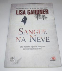 Sangue na neve - Lisa Gardner