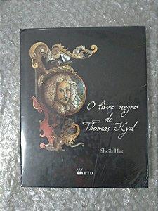 O Livro Negro de Thomas Kyd - Sheila Hue