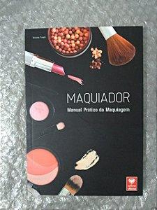 Maquiador - Manual Prático da Maquiagem - Simone Tinelli
