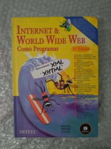 Internet & World Wide Web - Como programar - H. M. Deitel, P. J. Deitel e T. R. Nieto
