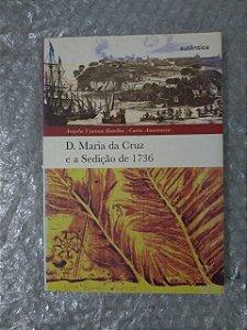 Dr. Maria da Cruz e a Sedição de 1736 - Angela Vianna Botelho e Carla Anastasia