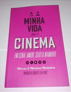 Minha vida não é cinema - Marcos e Mariana Madalena