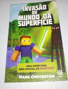 A invasão da superfície - Mark Cheverton - Minecraft não oficial