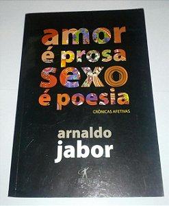 Amor é Prosa , Sexo é Poesia - Arnaldo Jabor
