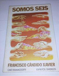 Somos seis - Francisco Cândido Xavier