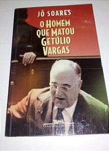 O homem que matou Getúlio Vargas - Jô Soares (capa vermelha ou verde)