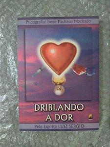 Driblando a Dor - Irene Pacheco Machado