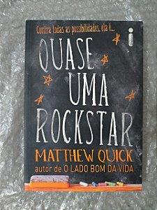 Quase Uma RockStar - Matthew Quick