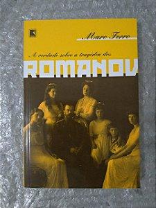 A Verdade Sobre a Tragédia Dos Romanos - Marc Ferro